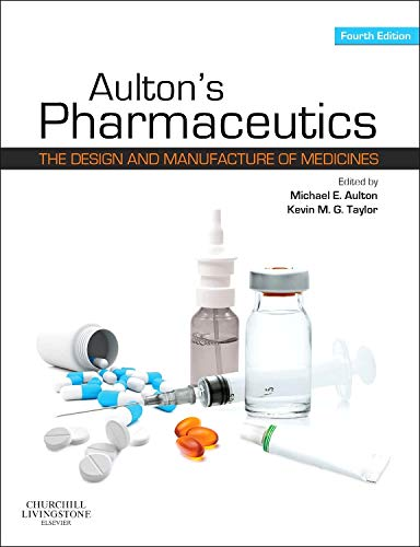 Aulton's Pharmaceutics the Design and Manufacture of Medicines