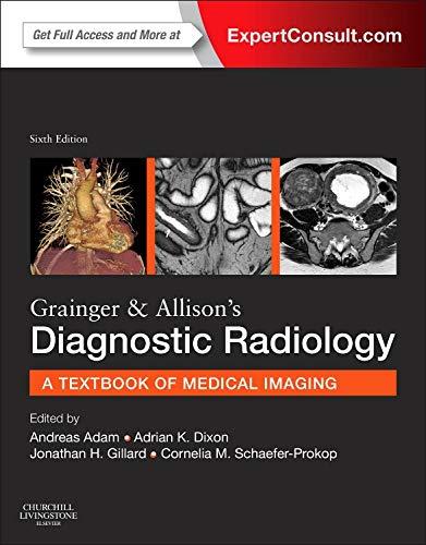 Grainger & Allison's Diagnostic Radiology: 2-Volume Set, 6e: Adam CBE MB BS (Hons) PhD ...