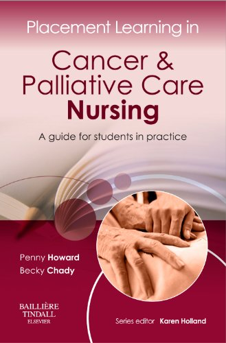 9780702043000: Placement Learning in Cancer & Palliative Care Nursing: A guide for students in practice, 1e