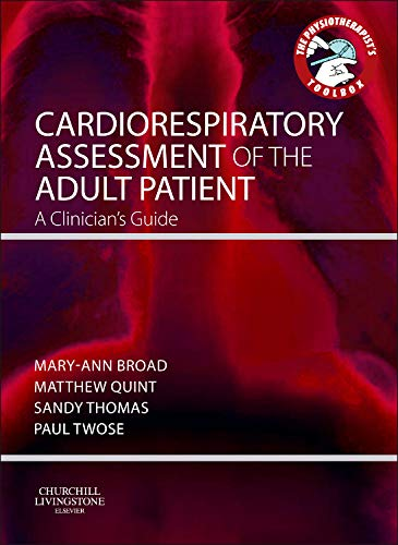 9780702043451: Cardiorespiratory Assessment of the Adult Patient: A clinician's guide, 1e (Physiotherapist's Tool Box)