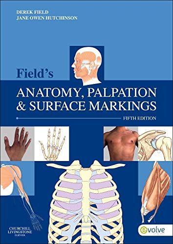 9780702043550: Field's Anatomy, Palpation & Surface Markings, 5e