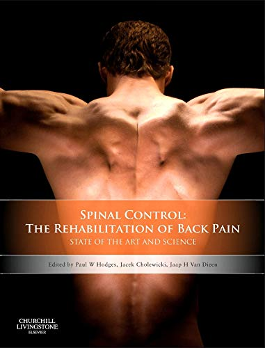 9780702043567: Spinal Control: The Rehabilitation of Back Pain: State of the art and science, 1e