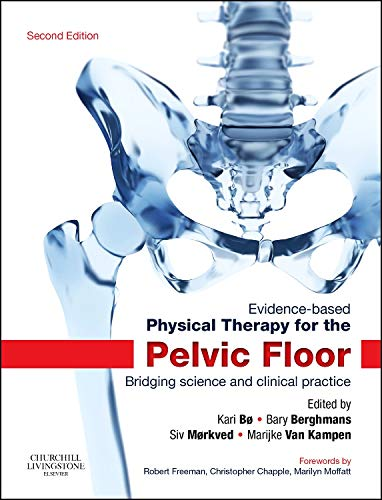 9780702044434: Evidence-Based Physical Therapy for the Pelvic Floor, Bridging Science and Clinical Practice, 2nd Edition