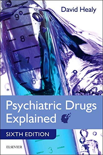 Psychiatric Drugs Explained (Paperback): David Healy