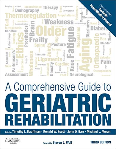9780702045882: A Comprehensive Guide to Geriatric Rehabilitation, [previously entitled Geriatric Rehabilitation Manual], 3rd Edition