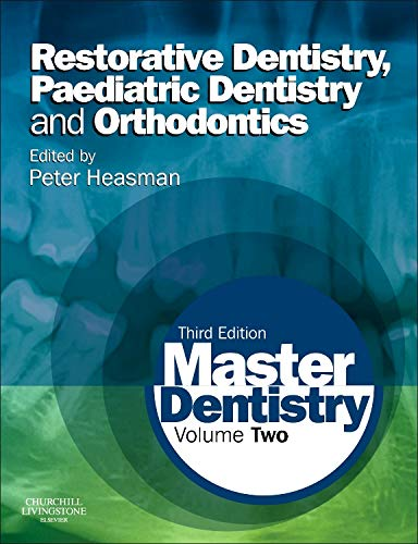 9780702045974: Master Dentistry: Volume 2: Restorative Dentistry, Paediatric Dentistry and Orthodontics