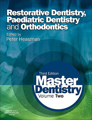 9780702045974: Master Dentistry: Volume 2: Restorative Dentistry, Paediatric Dentistry and Orthodontics, 3e