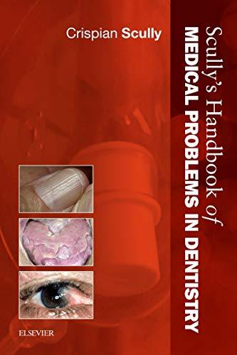 9780702046483: Scully's Handbook of Medical Problems in Dentistry, 1e
