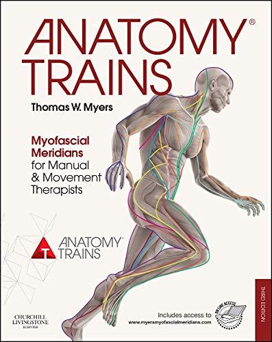 9780702046544: Anatomy Trains: Myofascial Meridians for Manual and Movement Therapists, 3e