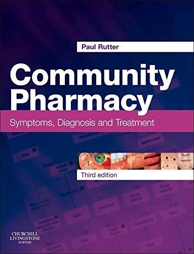 9780702050183: Community Pharmacy: Symptoms, Diagnosis and Treatment, 3e