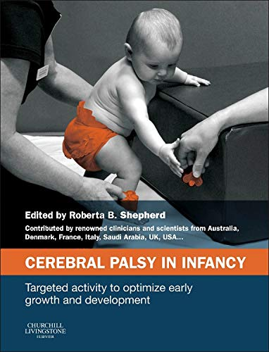 9780702050992: Cerebral Palsy in Infancy, targeted activity to optimize early growth and development