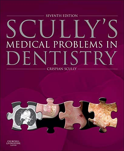 9780702054013: Scully's Medical Problems in Dentistry, 7e