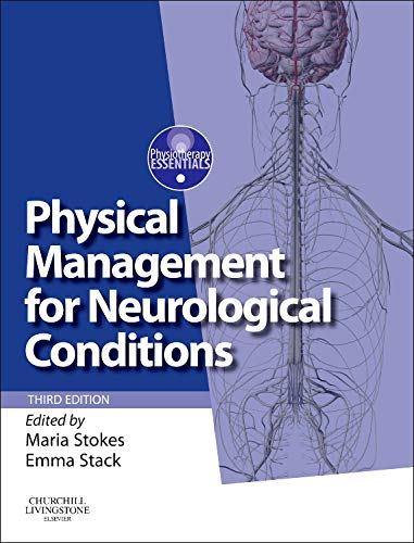 9780702054693: Physical Management for Neurological Conditions: [Formerly Physical Management in Neurological Rehabilitation], 3e (Physiotherapy Essentials)