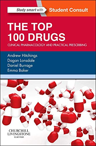 9780702055164: The Top 100 Drugs, Clinical Pharmacology and Practical Prescribing