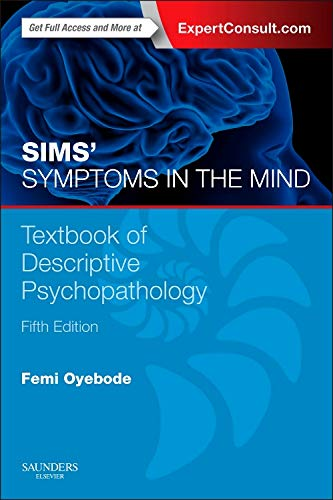 9780702055560: Sims' Symptoms in the Mind: Textbook of Descriptive Psychopathology: With Expert Consult access, 5e