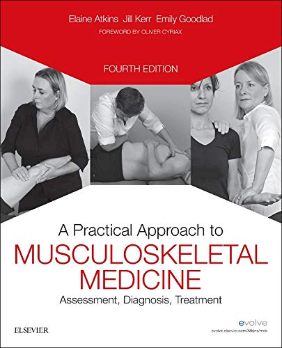 9780702057366: A Practical Approach to Musculoskeletal Medicine: Assessment, Diagnosis, Treatment, 4e