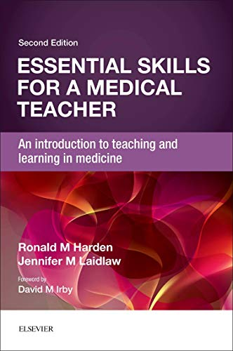9780702069581: Essential Skills for a Medical Teacher: An Introduction to Teaching and Learning in Medicine, 2e