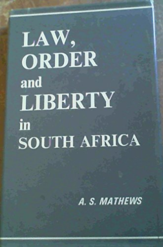 Law, Order and Liberty in South Africa: Mathews, Anthony S