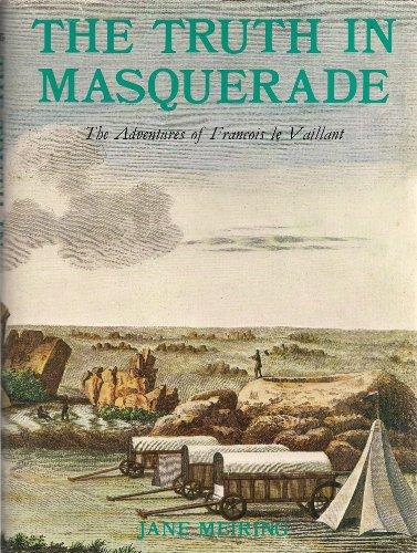 9780702104619: Truth in Masquerade: Adventures of Francois Le Vaillant