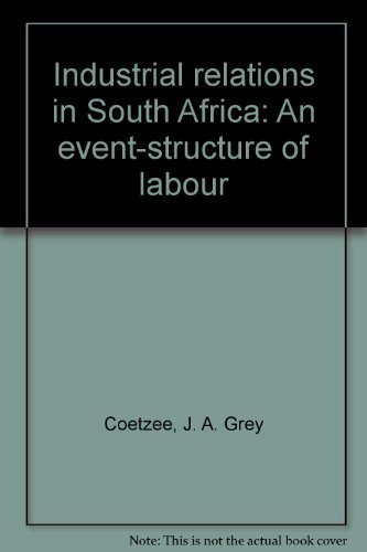 Industrial relations in South Africa: An event-structure: Coetzee, J. A.