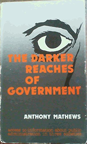 The darker reaches of government: Access to: Mathews, Anthony S