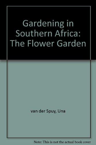 Gardening In Southern Africa[ The Flower Garden]: Van Der Spuy, Una