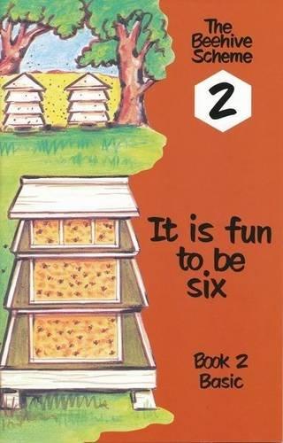 9780702112782: It's Fun to be Six: Book 2 (Beehive Scheme)