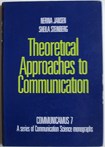 9780702124884: Theoretical Approaches to Communication (Communicamus Series)