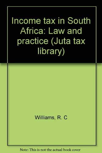 9780702125034: Income tax in South Africa: Law and practice (Juta tax library)