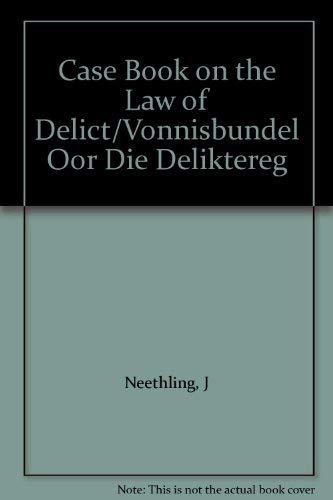 Case Book on the Law of Delict/Vonnisbundel: Neethling, J