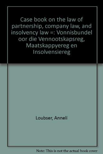 9780702127823: Case book on the law of partnership, company law, and insolvency law =: Vonnisbundel oor die Vennootskapsreg, Maatskappyereg en Insolvensiereg (Afrikaans Edition)