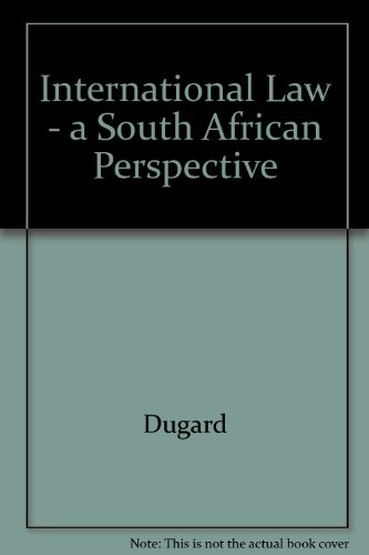 International law : a South African perspective.: Dugard, John.