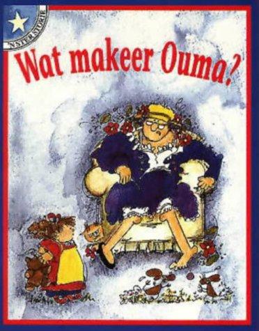 9780702131073: Wat Makeer Ouma?: Gr 1 (Sterstories) (Afrikaans Edition)