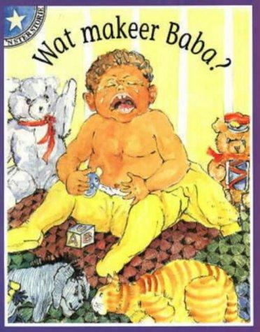 9780702131134: Wat Makeer Baba?: Gr 1: Leesboek Vlak 1 (Sterstories) (Afrikaans Edition)