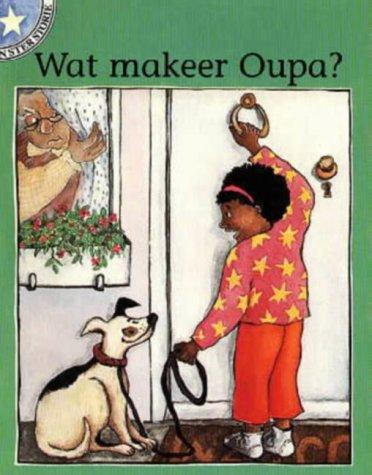 9780702131172: Wat Makeer Ouma?: Gr 1: Leesboek Vlak 1 (Sterstories) (Afrikaans Edition)