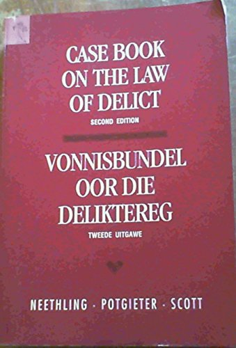 Case Book of the Law of Delict: Neethling, J et