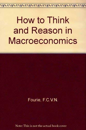 9780702135385: How to Think and Reason in Macroeconomics