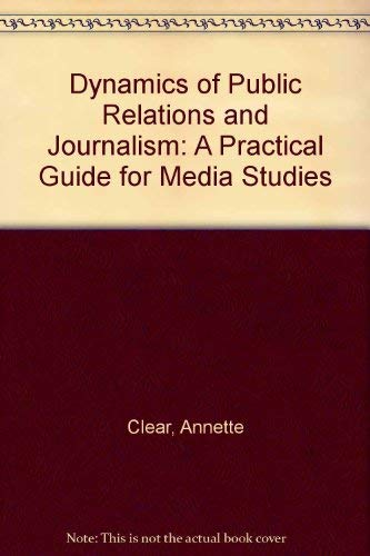 Dynamics of Public Relations and Journalism: Clear, Annette ; Weideman, Linda