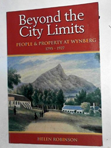 9780702149535: Beyond the city limits: People and property at Wynberg, 1795-1927