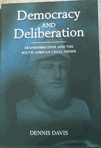 9780702151415: Democracy & Deliberation: Transformation and the South African Legal Order