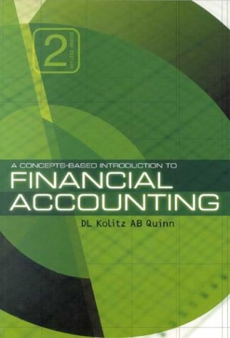 A Concepts-Based Introduction to Financial Accounting: For: D. L. Kolitz,