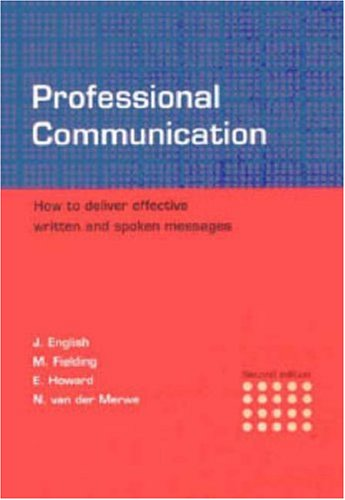 9780702156595: Professional Communication: How to Deliver Effective Written and Spoken Messages