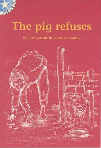 9780702162084: The Pig Refuses: Gr 2: Reader (Star Stories)