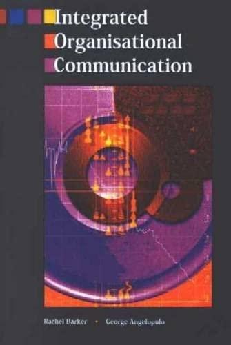 Integrated Organisational Communication: Angelopulo, G. C.