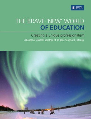 9780702177132: The Brave 'New' World of Education: Creating a Unique Professionalism