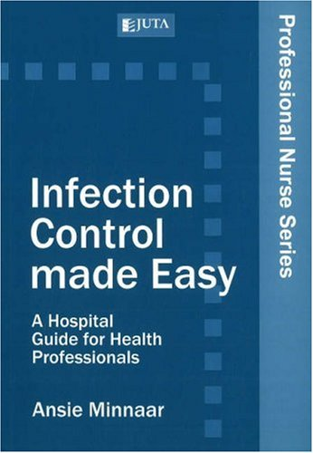9780702177200: Infection Control Made Easy: A Hospital Guide for Health Professionals (Professional Nurse Series)