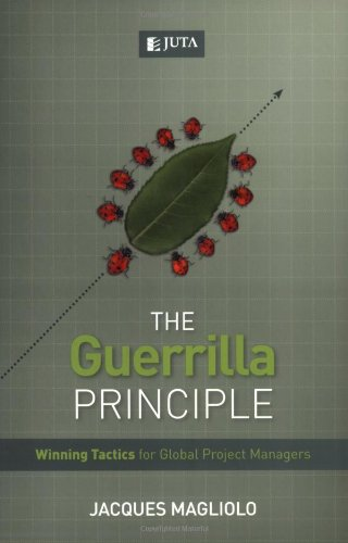 9780702177316: The Guerrilla Principles: Winning Tactics for Global Project Managers