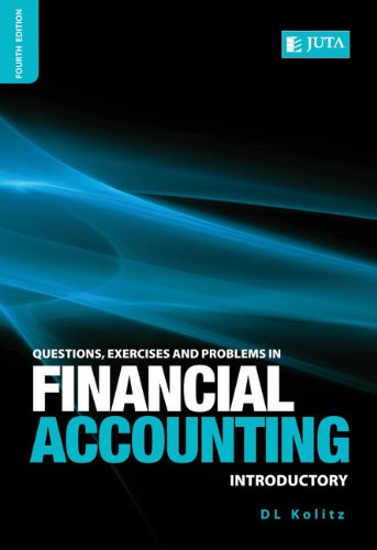 Questions, Exercises and Problems in Financial Accouting: D. L. Kolitz