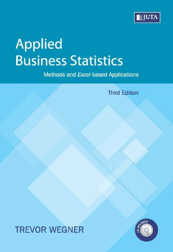 Applied Business Statistics: Methods and Excel-based Applications: Trevor Wegner