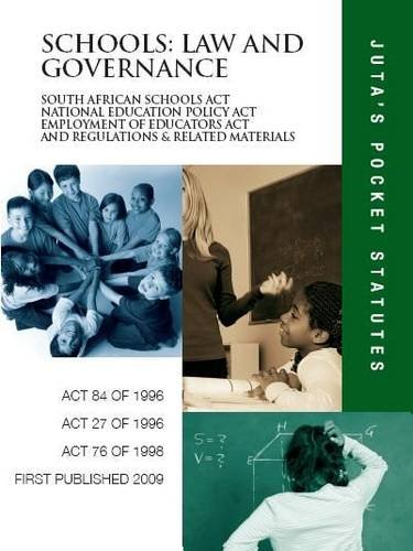 9780702181429: Schools: Law and Governance: South African Schools Act 84 of 1996 / National Education Policy Act 27 of 1996 / Employment of Educators Act 76 of 1998 ... Related Materials (Juta's Pocket Statutes)